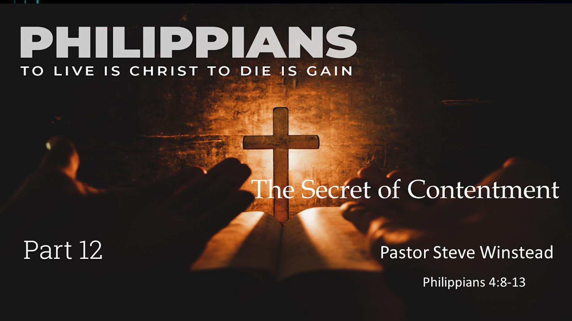 The Secret of Contentment // Philippians 4:8-13 // Pastor Steve Winstead