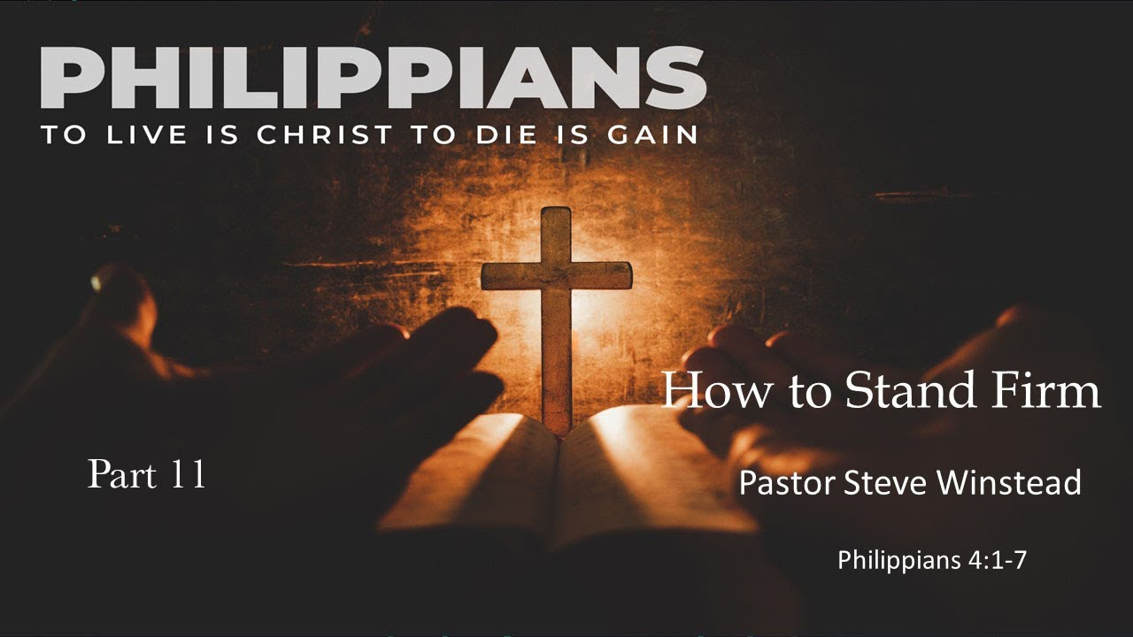 How to Stand Firm // Philippians 4:1-7 // Pastor Steve Winstead